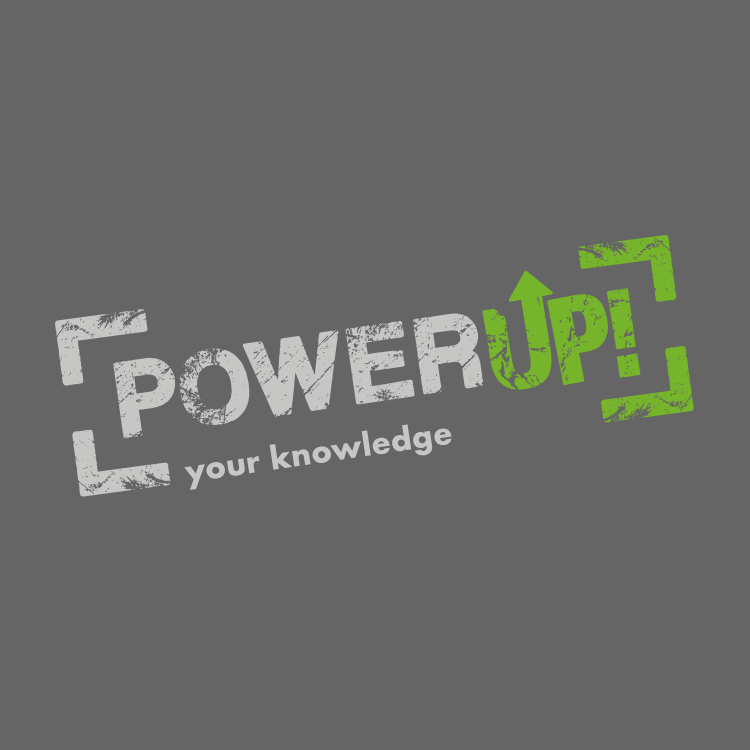 Power Up - Your Knowledge